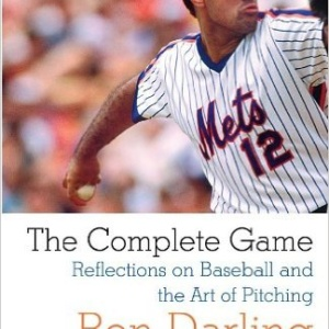 The Complete Game: Reflections on Baseball and the Art of Pitching Paperback –