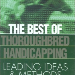 The Best of Thoroughbred Handicapping: Leading Ideas & Methods Hardcover