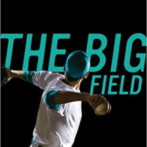 The Big Field Paperback – book-February 5, 2009 by Mike Lupica