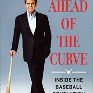 Ahead of the Curve: Inside the Baseball Revolution Hardcover