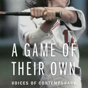 A Game of Their Own: Voices of Contemporary Women in Baseball Hardcover – April 1, 2015