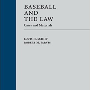 Baseball and the Law: Cases and Materials-