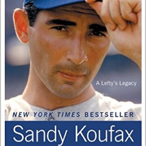 Sandy Koufax: A Lefty's Legacy Paperback – March 16, 2010 by Jane Leavy-