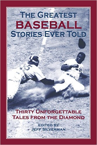 The Greatest Baseball Stories Ever Told: Thirty Unforgettable Tales from the Diamond -book