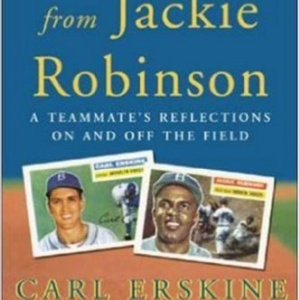 What I Learned From Jackie Robinson: A Teammate's Reflections On and Off the Field Hardcover