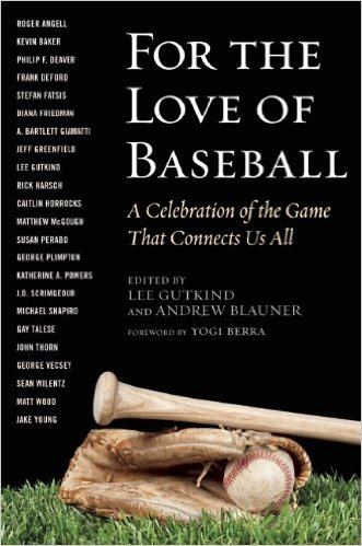 For the Love of Baseball: A Celebration of the Game That Connects Us All Hardcover – May 6, 2014 by Lee Gutkind (Editor), Andrew Blauner  (Editor), Yogi Berra (Foreword)