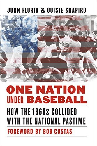 One Nation Under Baseball: How the 1960s Collided with the National Pastime Hardcover – April 1, 2017 by John Florio  (Author), Ouisie Shapiro (Author), Bob Costas (Foreword)