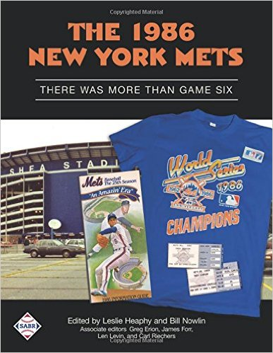 The 1986 New York Mets: There Was More Than Game Six (SABR Digital Library) (Volume 35) Paperback – March 2, 2016 by Leslie Heaphy