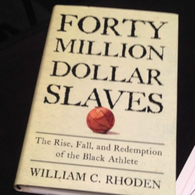 Forty Million Dollar Slaves: The Rise, Fall, and Redemption of the Black Athlete Paperback – July 24, 2007 by William C. Rhoden –