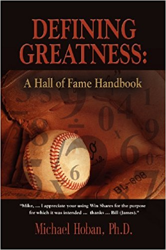 DEFINING GREATNESS: A Hall of Fame Handbook Paperback – April 15, 2012 by Michael Hoban PhD-