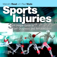 Sports Injuries 3rd Edition A Unique Guide to Self-Diagnosis and Rehabilitation Authors: Malcolm Read Paul Wade