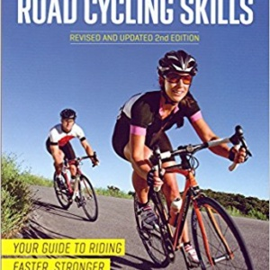 Bicycling Complete Book of Road Cycling Skills: Your Guide to Riding Faster, Stronger, Longer, and Safer, Jason Sumner (Author)