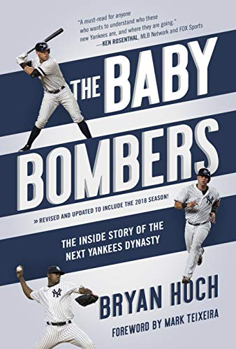 The Baby Bombers: The Inside Story of the Next Yankees Dynasty by Bryan Hoch and Mark Teixeira
