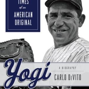 Yogi: The Life & Times of an American Original by Carlo DeVito