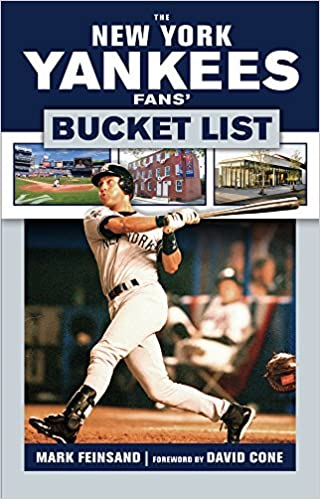 The New York Yankees Fans' Bucket List by Mark Feinsand