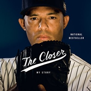 The Closer Kindle Edition by Mariano Rivera