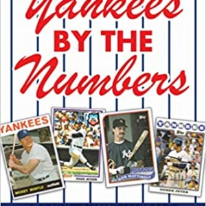 Yankees by the Numbers: A Complete Team History of the Bronx Bombers by Uniform Number by Bill Gutman | Apr 7, 2015