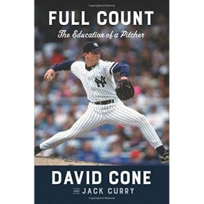 Full Count: The Education of a Pitcher by David Cone and Jack Curry
