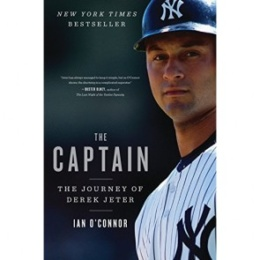 The Captain: The Journey of Derek Jeter by Ian O'Connor