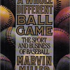 A Whole Different Ball Game: by Marvin Miller