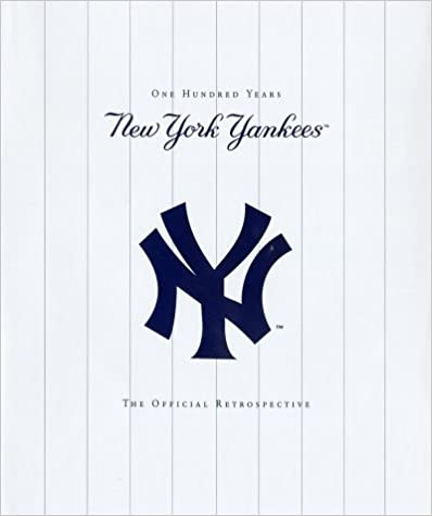 The New York Yankees: One Hundred Years, The Official Retrospective