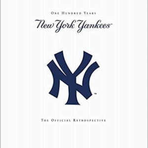 New York Yankees - 100 Years - The Official Retrospective